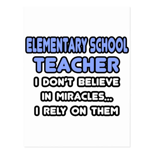 Miracles and Elementary School Teachers Postcards