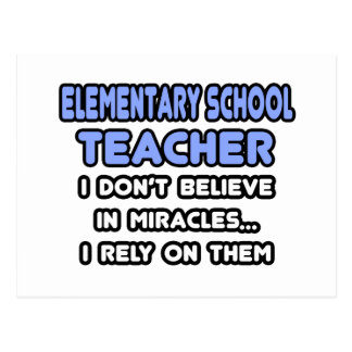 Miracles and Elementary School Teachers Postcard