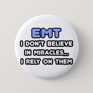 Miracles and EMTs 6 Cm Round Badge