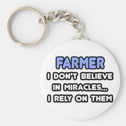 Miracles and Farmers Key Chain