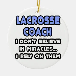 Miracles and Lacrosse Coaches Christmas Ornament