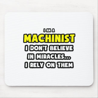 Miracles and Machinists ... Funny Mouse Mat
