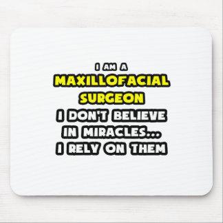 Miracles and Maxillofacial Surgeons Funny Mousepad