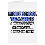 Miracles and Middle School Teachers Greeting Card
