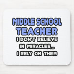 Miracles and Middle School Teachers Mouse Pad