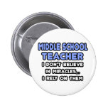 Miracles and Middle School Teachers Pinback Button