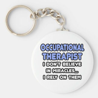 Miracles and Occupational Therapists Basic Round Button Key Ring