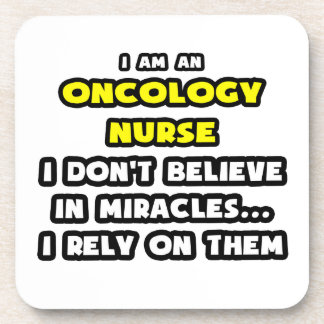 Miracles and Oncology Nurses Funny Coasters