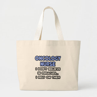 Miracles and Oncology Nurses Large Tote Bag