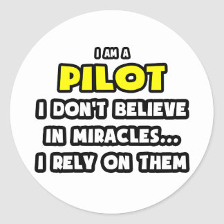 Miracles and Pilots ... Funny Round Sticker