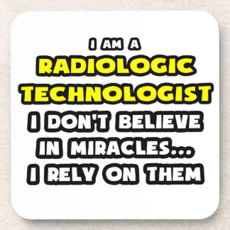 Miracles and Radiologic Technologists Funny Drink Coaster