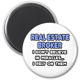 Miracles and Real Estate Brokers 6 Cm Round Magnet