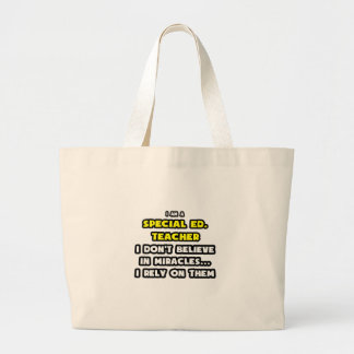 Miracles and Special Ed Teachers ... Funny Jumbo Tote Bag