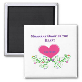 Miracles Grow in the Heart Adoption Square Magnet