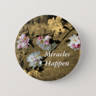 Miracles Happen Blossoms Motivational Pin