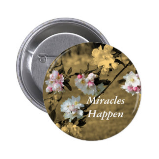 Miracles Happen Blossoms Motivational Pin