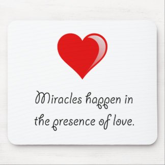 Miracles Love Mouse Pad