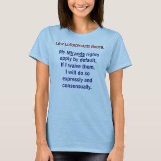 Miranda Rights Notice T-Shirt