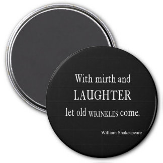 Mirth and Laughter Old Wrinkles Shakespeare Quote 7.5 Cm Round Magnet