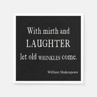 Mirth and Laughter Old Wrinkles Shakespeare Quote Disposable Serviette