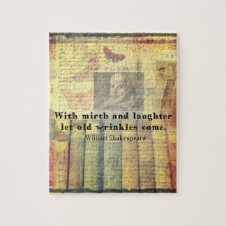 Mirth and Laughter Old Wrinkles Shakespeare Quote Jigsaw Puzzle