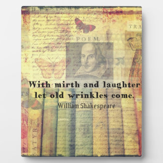 Mirth and Laughter Old Wrinkles Shakespeare Quote Plaque