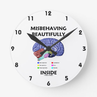 Misbehaving Beautifully Inside (Anatomical Brain) Round Wall Clocks