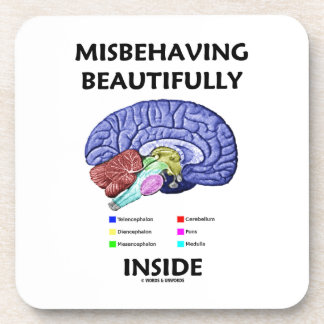 Misbehaving Beautifully Inside Anatomical Brain Drink Coasters