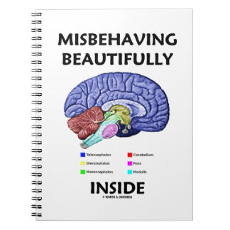 Misbehaving Beautifully Inside (Anatomical Brain) Spiral Note Books