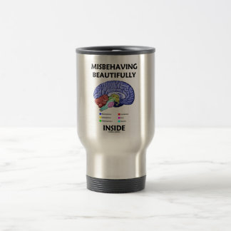 Misbehaving Beautifully Inside (Anatomical Brain) Stainless Steel Travel Mug