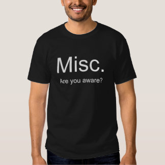 Misc., Are you aware? T-shirts
