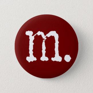 "misconduct. Brand M. 1.25"" Button"