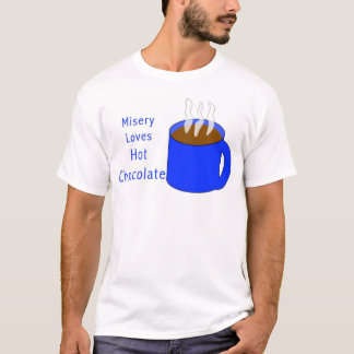 Misery Loves Hot Chocolate T-Shirt
