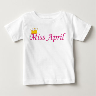 MISS APRIL BABY T-Shirt