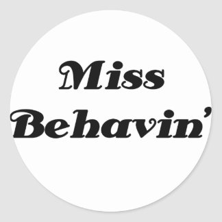 Miss Behavin Item Classic Round Sticker