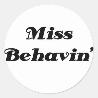 Miss Behavin Item Round Sticker