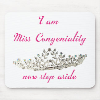 Miss Congeniality Mouse Pad