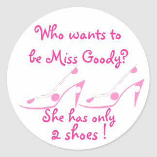 Miss Goody Two Shoes Pink and White Round Stickers