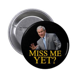 Miss Me Yet? Bush George Bush anti-obama humor 6 Cm Round Badge