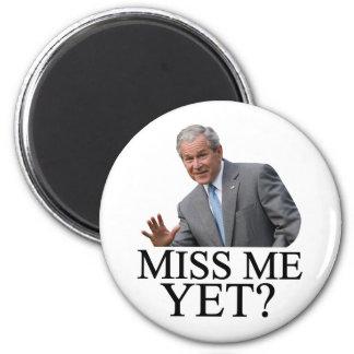 Miss Me Yet? Bush George Bush anti-obama humor 6 Cm Round Magnet