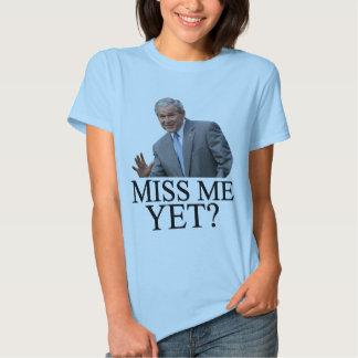 Miss Me Yet? Bush George Bush anti-obama humor Tees
