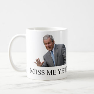Miss Me Yet Coffee Mug