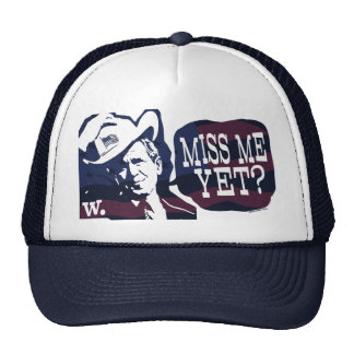 Miss Me Yet? G. W. Bush Gear Cap
