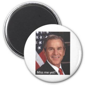 Miss me yet?  George Bush 6 Cm Round Magnet