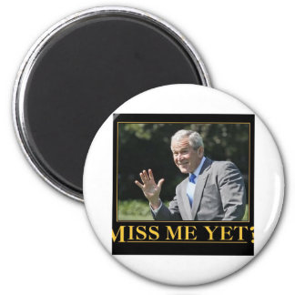 Miss Me Yet? George W. Bush 6 Cm Round Magnet