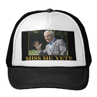 Miss Me Yet? George W. Bush Cap