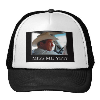 Miss Me Yet, George W Bush Cap