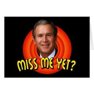 Miss Me Yet? George W Bush Card