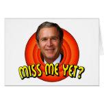 Miss Me Yet? George W Bush Cards