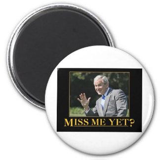 Miss Me Yet? George W. Bush Refrigerator Magnets